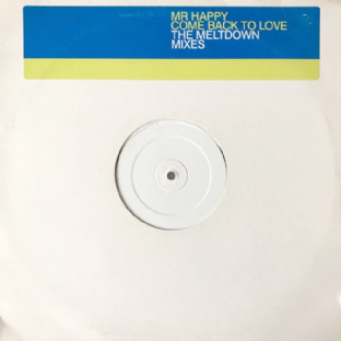 "Mr Happy ‎– Come Back To Love (The Meltdown Mixes) (12"") (Promo) (VG/VG-)"